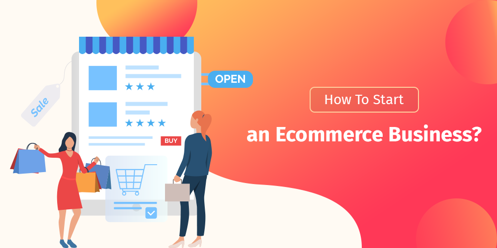 HOW TO START AN E-COMMERCE BUSINESS IN 2020
