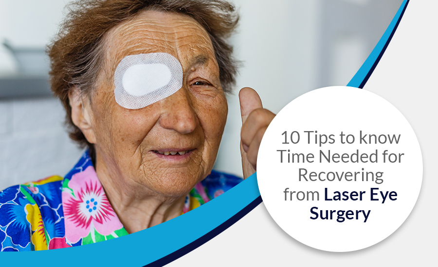 10 Tips to know Time Needed for Recovering from Laser Eye Surgery - Optimal Vision