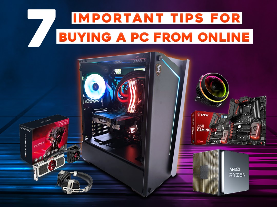 7 Important Tips for buying a PC from online